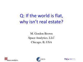 Q: If the world is flat,  why isn't real estate?