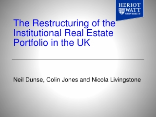 The Restructuring of the Institutional Real Estate Portfolio in the UK