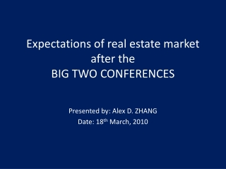Expectations of real estate market after the  BIG TWO CONFERENCES