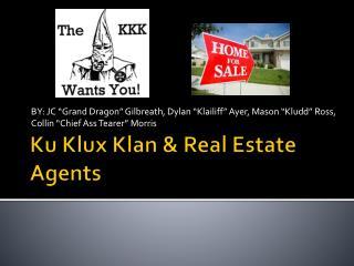 Ku Klux Klan & Real Estate Agents