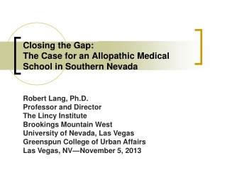 Closing the Gap: The  Case for an Allopathic Medical School in Southern Nevada