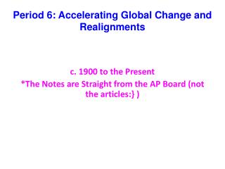 Period 6: Accelerating Global Change and Realignments