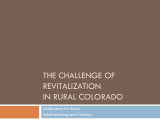 The Challenge of Revitalization  in Rural Colorado