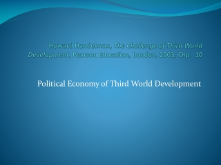 Howard  Handelman ,  The Challenge of Third World Development , Pearson Education, London, 2003,  Chp . 10