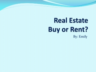 Real Estate  Buy or Rent?