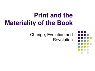Print and the Materiality of the Book