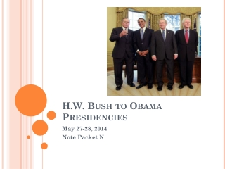 H.W. Bush to Obama  Presidencies