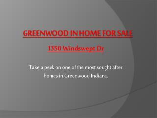 greenwood in home for sale! 1350 windswept dr