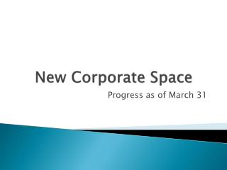 New  Corporate Space