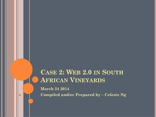 Case 2: Web 2.0 in South African Vineyards