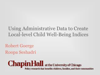 Using Administrative Data to Create Local-level Child Well- Being Indices