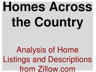 Homes Across the Country  Analysis of Home Listings and Descriptions from Zillow.com