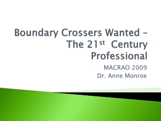 Boundary Crossers Wanted – The 21 st   Century Professional