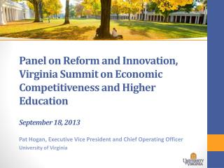 Panel on Reform and Innovation, Virginia Summit on Economic Competitiveness and Higher  Education September 18, 2013