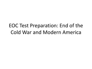 EOC Test Preparation: End of the Cold War and Modern America