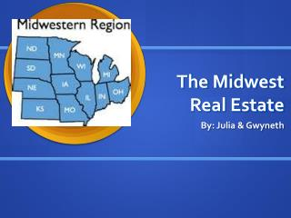 The Midwest  Real Estate