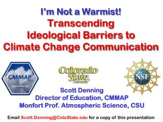 I'm Not a  Warmist ! Transcending  Ideological Barriers to  Climate Change Communication