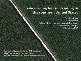 International Symposium for the 50th Anniversary  of the Forestry Sector Planning in Turkey Planned Forestry For the Des