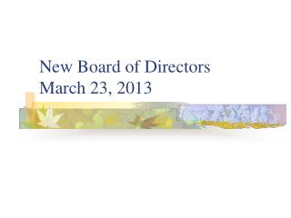 New Board  of  Directors March 23, 2013