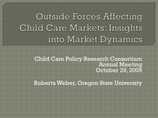 Outside Forces Affecting Child Care Markets: Insights into Market Dynamics