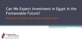 Can We Expect Investment in Egypt in the Foreseeable Future?