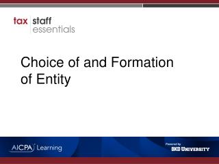 Choice of and Formation of Entity