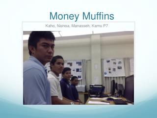 Money Muffins