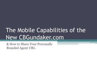 The Mobile Capabilities of the New CBGundaker