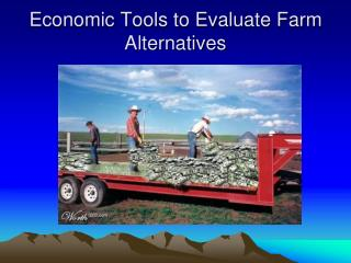 Economic Tools to Evaluate Farm Alternatives