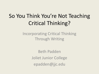 So You Think You're Not Teaching Critical Thinking?