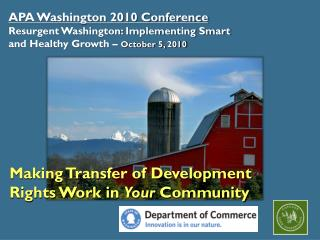 APA Washington 2010 Conference Resurgent Washington: Implementing Smart and Healthy Growth –  October 5,  2010