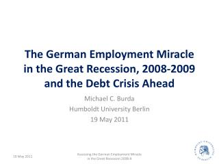 The German Employment Miracle in the Great Recession, 2008-2009 and the Debt Crisis Ahead
