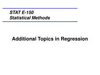 Additional Topics in Regression