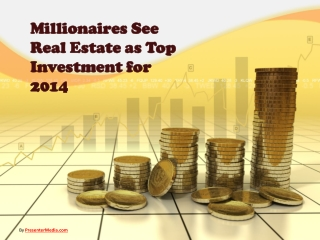 Millionaires See Real Estate as Top Investment for 2014