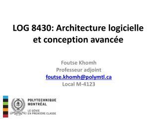 LOG 8430:  Architecture logicielle et conception avancée