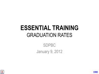 ESSENTIAL TRAINING  GRADUATION RATES