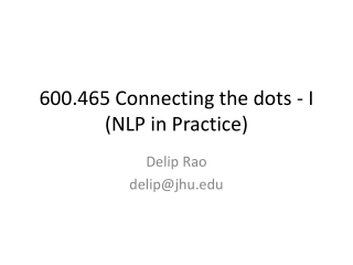 600.465 Connecting the  dots - I (NLP in Practice)