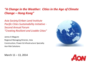 James A Maguire Regional Managing Director, Asia Construction, Power & Infrastructure Specialty Aon Risk Solutions M