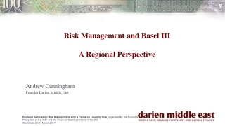 Risk Management and Basel III A Regional  P erspective