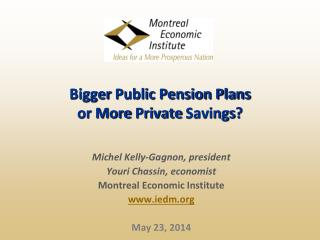 Bigger  Public Pension Plans  or More  Private Savings ?