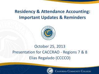 Residency & Attendance Accounting: Important Updates & Reminders