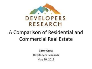 A Comparison of Residential and Commercial Real Estate