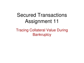 Secured Transactions Assignment 11
