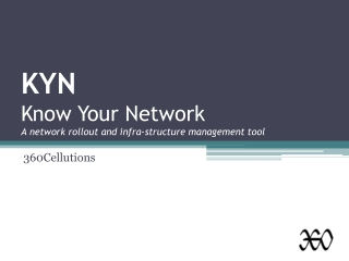 KYN Know Your Network A network rollout and infra-structure management tool