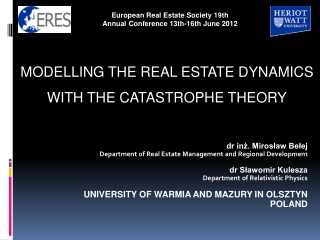 dr inż. Mirosław Bełej Department of Real Estate Management and Regional Developmen t dr Sławomir Kulesza Department