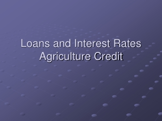 Loans and Interest Rates Agriculture Credit