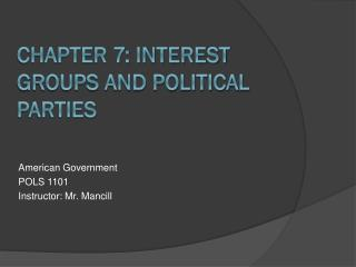 Chapter 7: Interest Groups and Political Parties