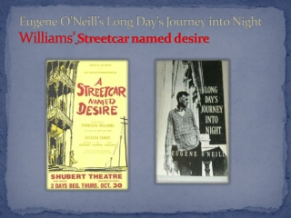 Eugene O'Neill's Long Day's Journey into Night Williams' Streetcar named desire