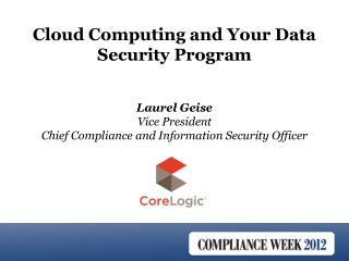 Laurel Geise Vice  President Chief  Compliance  and Information  Security Officer