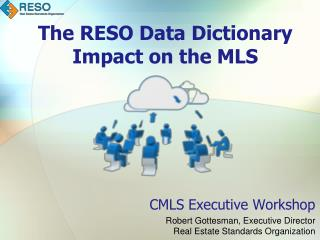 The RESO Data  Dictionary  Impact on the  MLS